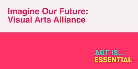 Imagine Our Future: Visual Arts Alliance tickets