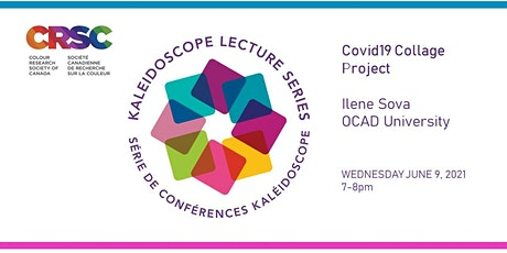 Kaleidoscope Lecture: Covid19 Collage Project by OCAD Professor Ilene Sova tickets