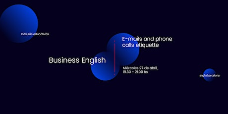 BUSINESS ENGLISH  | E-mails and Phone calls etiquette. tickets