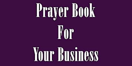 Prayer Book for Your Business Book Launch tickets