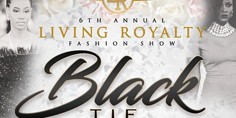 Living Royalty's 6th Annual Fashion Show tickets