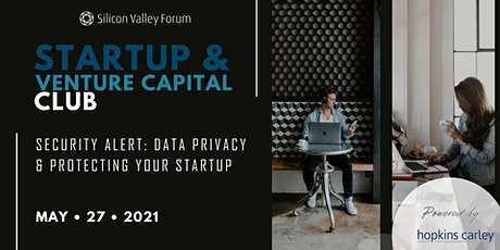 Startup & Venture Capital Club Series — Security Alert: Data Privacy & Protecting Your Startup tickets