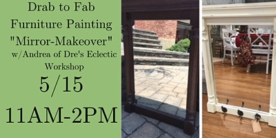"""Drab to Fab Furniture Painting Workshop """"Mirror Makeover"""" w/Andrea ."""