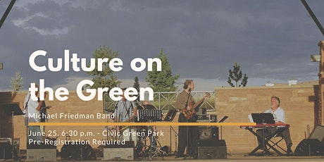 Culture on the Green- Michael Friedman Band tickets