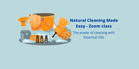 Natural Cleaning  Made Easy - The  power of cleaning with Essential Oils tickets