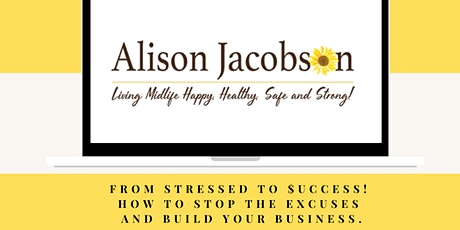 Stressed to $uccess! How to Stop the Excuses and Build Your Business tickets