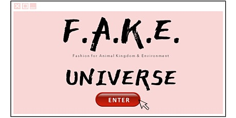 The F.A.K.E. Universe : a 3D immersive Vegan Fashion event! tickets