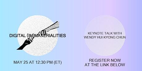 Digital (Im)Materialities: Keynote Talk With Wendy Hui Kyong Chun biglietti