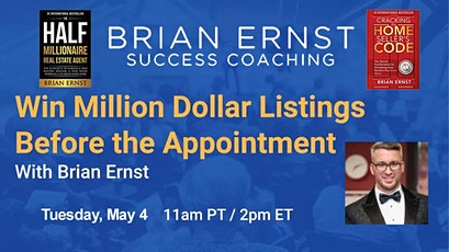 How to Win Million Dollar Listings Before the Appointment with Brian Ernst tickets