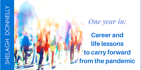 One Year In: Career & Life Lessons to Carry Forward from the Pandemic billets