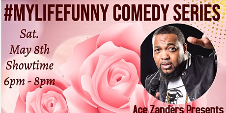 #MYLIFEISFUNNY LIVE COMEDY SHOW SERIES (MOTHER'S DAY TRIBUTE) AFTER BRUNCH tickets