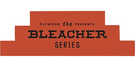 The Bleacher Series: Presenting the Founders of Monday Night Brewing tickets