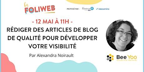 Rédiger des articles de blog de qualité pour développer votre visibilité billets