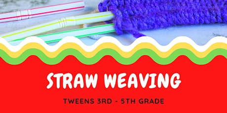 Straw Weaving [3rd - 5th Grade] tickets