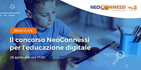 Il concorso NeoConnessi per l'educazione digitale biglietti