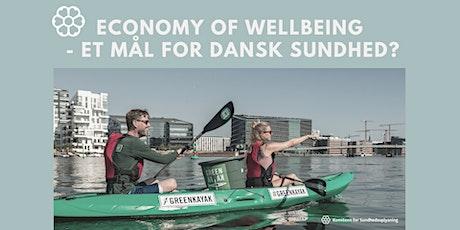 Economy of Wellbeing - et mål for dansk sundhed? tickets