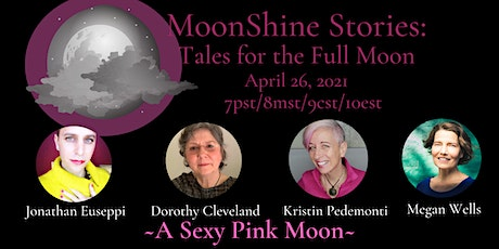 MoonShine Stories; A Sexy Pink Moon tickets