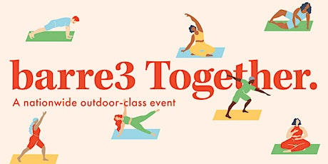 BARRE3 TOGETHER: A nationwide outdoor event tickets