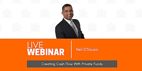 Creating Cash Flow With Private Funds | Neil D'Souza tickets