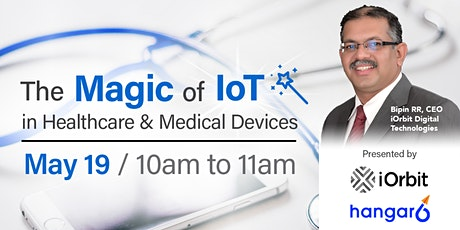 """The MAGIC of """"the Internet of Things"""" in Healthcare and Medical Devices tickets"""