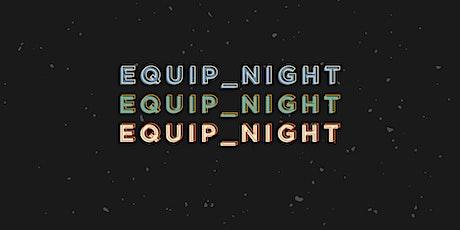 Equip Night tickets