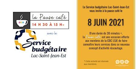 La Pause café avec le Service budgétaire Lac-Saint-Jean-Est billets