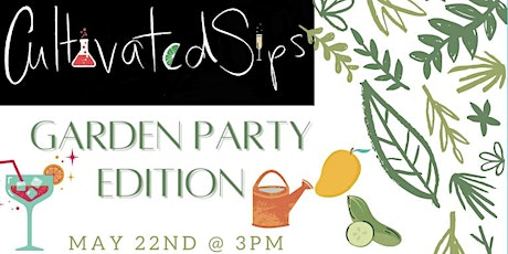 Cultivated Sips Virtual Cocktail Course: Garden Party Edition tickets