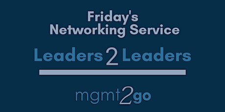 L2L - Leaders2Leaders Networking Event for Executives tickets