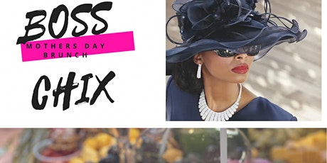 BOSS CHIX MOTHER'S DAY BRUNCH tickets