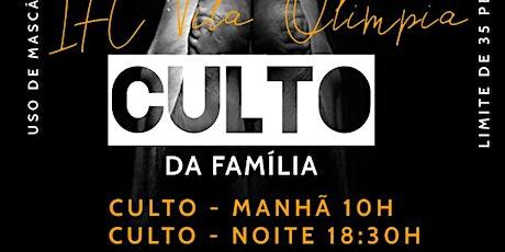 CULTO DA FAMILIA - ****NOITE - 18:30H**** ingressos