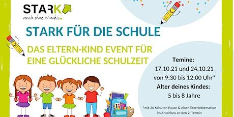 Stark für die Schule - das Eltern Kind Event für eine glückliche Schulzeit Tickets
