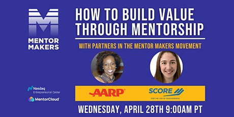 How to build value through mentorship with AARP  & SCORE tickets
