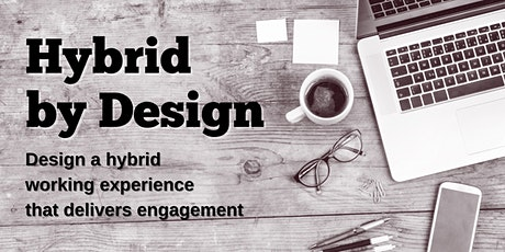 Design a hybrid working experience that delivers engagement tickets