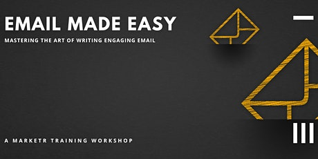 Email Made Easy: Mastering the Art of Writing Engaging Emails tickets