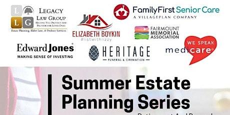 Summer Estate Planning Series | Planning Your Retirement & Beyond tickets