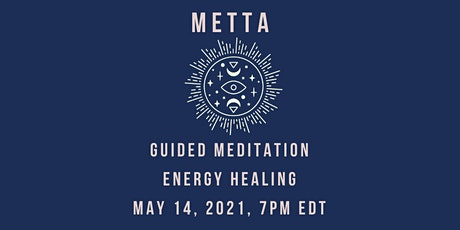 Metta: Guided Meditation Energy Healing tickets
