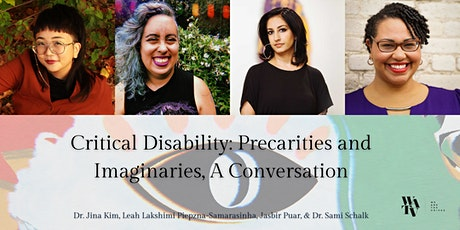 Critical Disability: Precarities and Imaginaries, A Conversation tickets