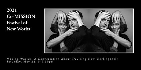 Making Worlds: A Conversation About Devising New Work tickets