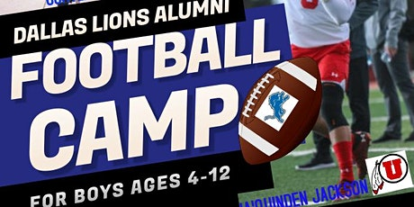FREE FOOTBALL CAMP ***DALLAS LIONS ALUMNI ***D1 COLLEGE PLAYERS**** tickets
