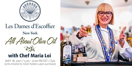 LES DAMES NEW YORK PRESENTS: ALL ABOUT OLIVE OIL WITH CHEF MARIA LOI. tickets