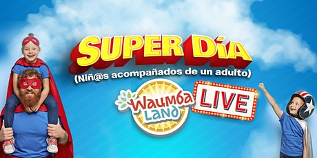 Waumba Land LIVE - Super Día boletos