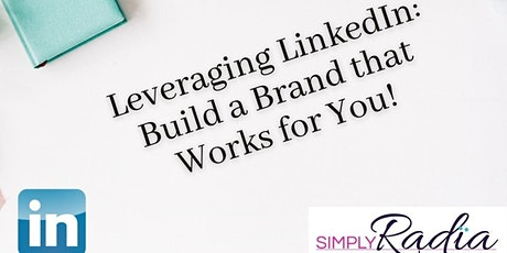 Leveraging LinkedIn: Build a Brand that Works for You! tickets