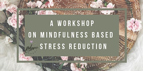 Mindfulness Based Stress Reduction Workshop tickets