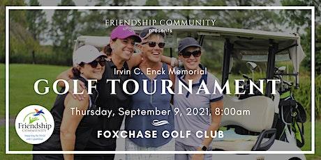 2021 Friendship Community - Irvin C. Enck Memorial Golf Tournament tickets