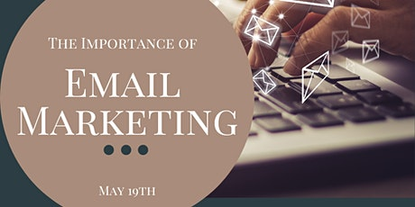 The Importance of Email Marketing Webinar - May 19th, 2021 tickets