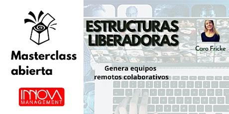 ESTRUCTURAS LIBERADORAS PARA GENERAR EQUIPOS Y GRUPOS COLABORATIVOS boletos