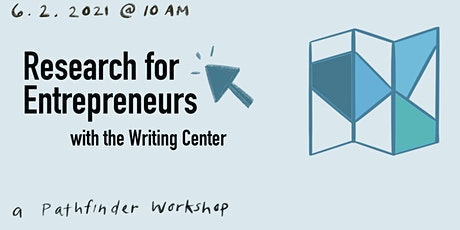 Research for Entrepreneurs with the Writing Center: a Pathfinder Workshop tickets