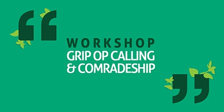 "Workshop ""Grip op Calling & Comradeship"" tickets"