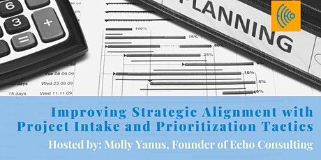 Improving Strategic Alignment with Project Intake & Prioritization Tactics tickets