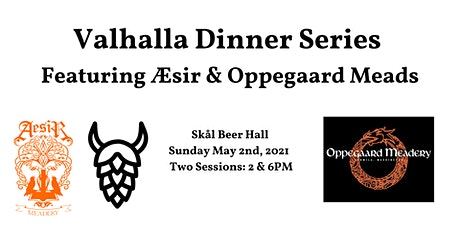 Valhalla Dinner Series Featuring Æsir & Oppegaard Meads (2pm Seating) tickets